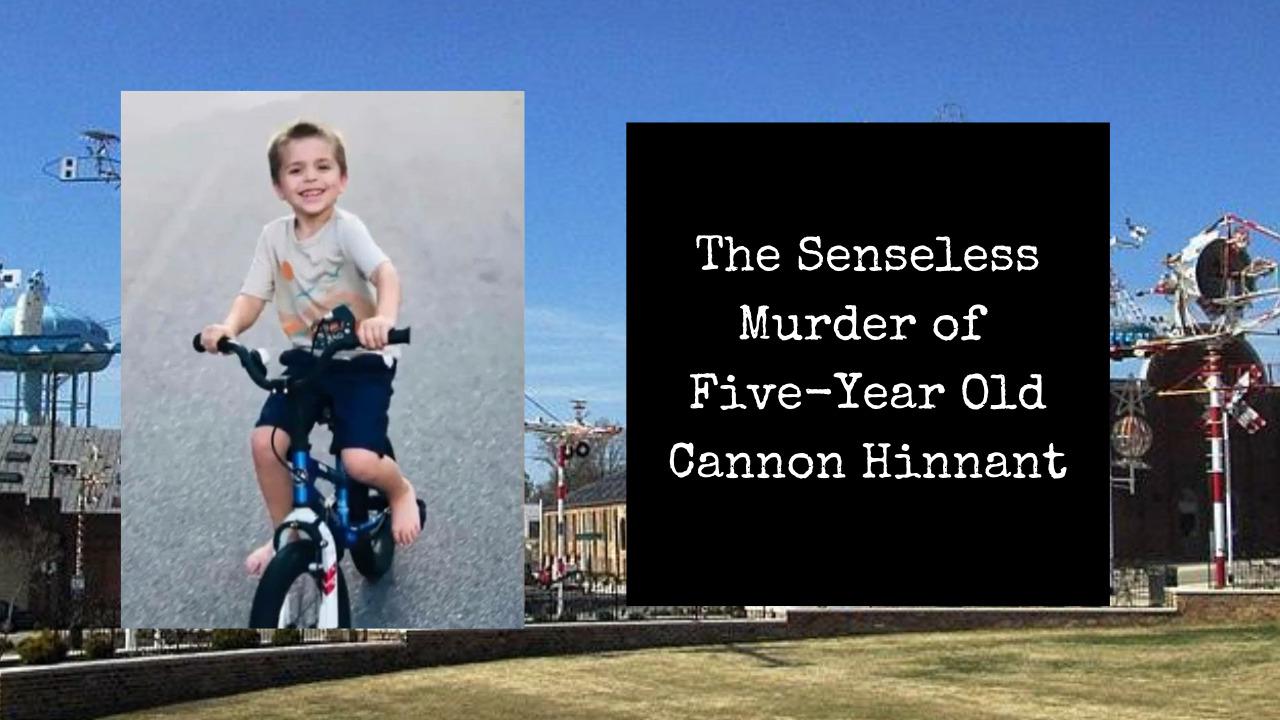 The Senseless Murder of Cannon Hinnant