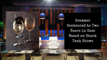 Read more about the article Scammer Sentenced to Two Years in Case Based on Shark Tank Shows