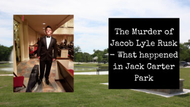 Read more about the article The Murder of Jacob Lyle Rusk | What happened in Jack Carter Park