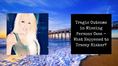 Tragic Outcome in Missing Persons Case | What Happened to Tracey Rieker