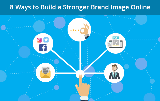 8 Ways to Build a Stronger Brand Image Online
