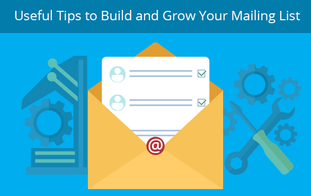 Useful Tips to Build and Grow Your Mailing List