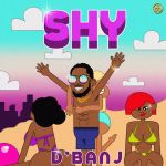 Download mp3 D'Banj – Shy [new song]