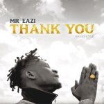 Download mp3 Mr Eazy __Thank YOU