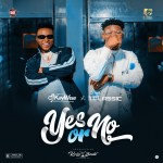 Download:-DJ Kaywise feat. T Classic – Yes Or No mp3