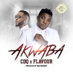Download :-CDQ ft Flavour - Akwaaba [mp3]