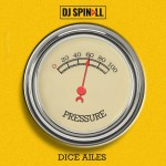 Download Mp3 :-DJ Spinall ft. Dice Ailes – Pressure