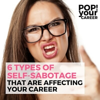 Are you allowing self-sabotage to get in the way of your career? Could you recognise the signs? Here are 6 types of self-sabotage to kick to the kerb today!