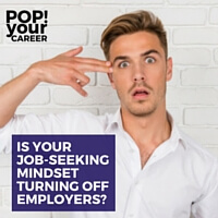 How would you describe your job-seeking mindset? If it is close to one of these four examples, you are probably turning off future employers!