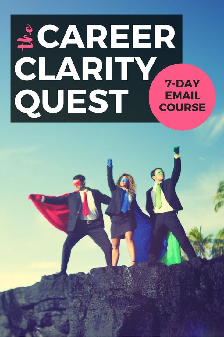 Are you having trouble deciding which direction you should go in your career? Join the Career Clarity Quest 7-Day Email Course and get clear about your career!