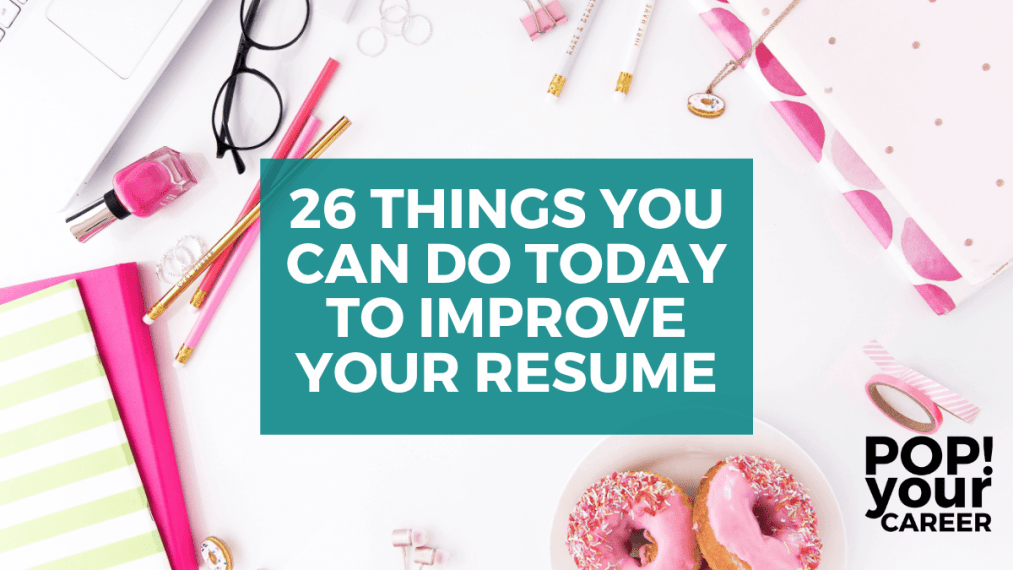 Are you looking for some quick and easy ways to improve your resume? These simple tips are sure to help you maximise your chances of being called for an interview and securing your dream role – Pop Your Career