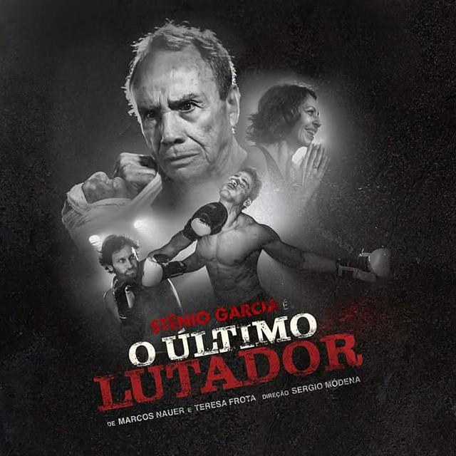 Cartaz do espetáculo O Último Lutador, estrelado por Stênio Garcia
