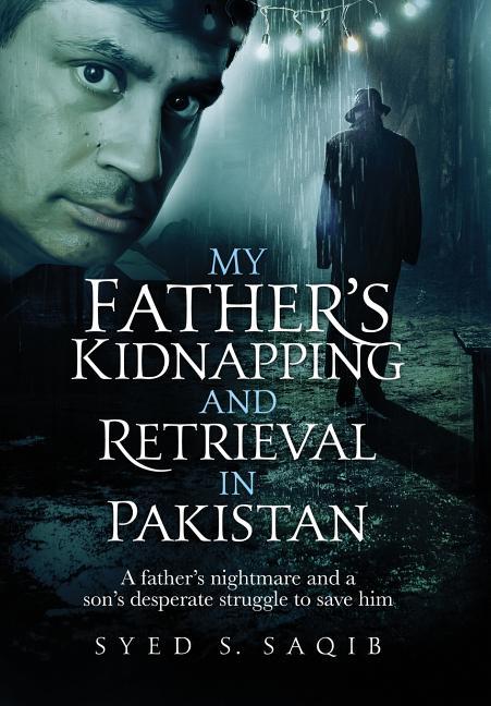 A Father's Nightmare : father's, nightmare, Father's, Kidnapping, Retrieval, Pakistan, Hardcover, Saqib