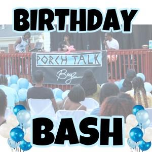 Porch Talk Boyz presents Birthday Bash