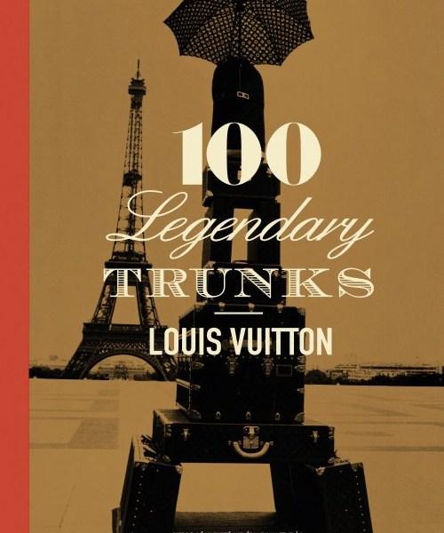 The Book | Louis Vuitton 100 Legendary Trunks