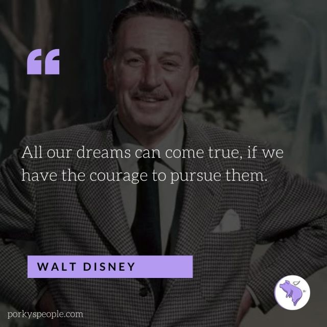 An inspirational quote from Walt Disney about following your dreams.