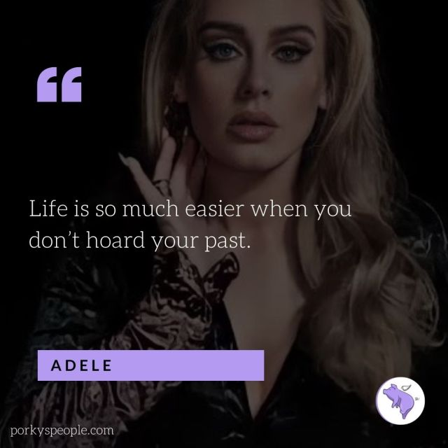 An Inspirational quote from Adele about letting go of your past.