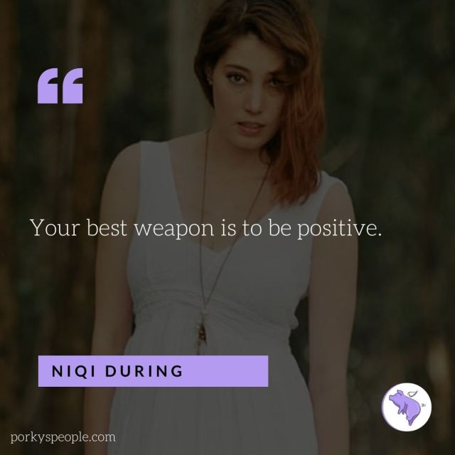An Inspirational quote from Nidi During about fighting cystic fibrosis  by being positive.
