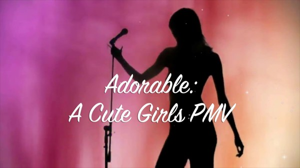 Adorable – A Cute Girls PMV [1080p]