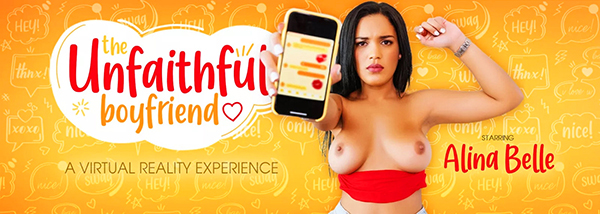 [VRBangers] The Unfaithful Boyfriend - Alina Belle (Smartphone) [960p 60FPS]