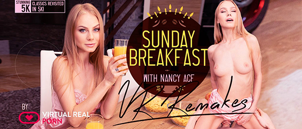[VirtualRealPorn] Sunday Breakfast Remake - Nancy Ace (Smartphone) [1080p 60FPS]