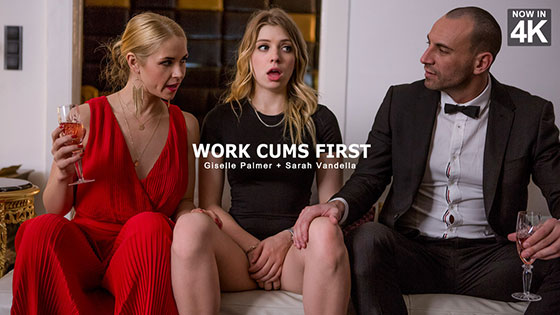 Work Cums First with Sarah Vandella, Giselle Palmer