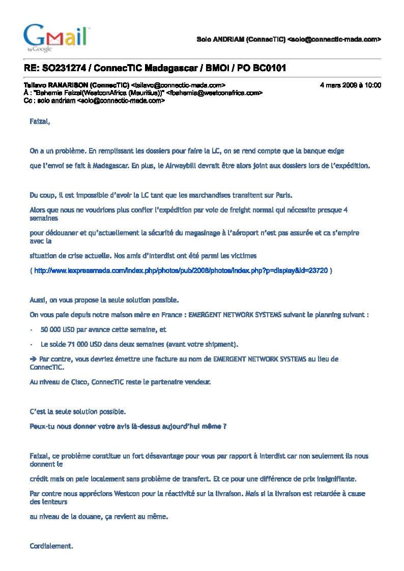 4 mars 2009 ranarison reconnait que la maison mère de CONNECTIC est EMERGENT Page1 - Les 76 virements internationaux de1.047.060 euros que RANARISON Tsilavo considèrent comme illicites ont une contre partie et les 76 OVs ont été signés par le plaignant lui-même