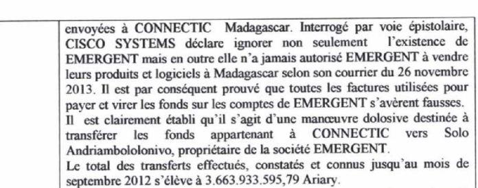 Traduction française de RANARISON Tsilavo auprès de la police économique du 22 juillet 2015 - Le grossiste WESTCON autorisé par CISCO a revendu des produits CISCO à EMERGENT qui les a cèdés à la société CONNECTIC suivant un schéma mis en place par RANARISON Tsilavo en mars 2009 et approuvé par la société WESTCON Africa