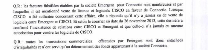 Traduction française de RANARISON Tsilavo auprès du juge dinstruction le 3 septembre 2015 - Le grossiste WESTCON autorisé par CISCO a revendu des produits CISCO à EMERGENT qui les a cèdés à la société CONNECTIC suivant un schéma mis en place par RANARISON Tsilavo en mars 2009 et approuvé par la société WESTCON Africa