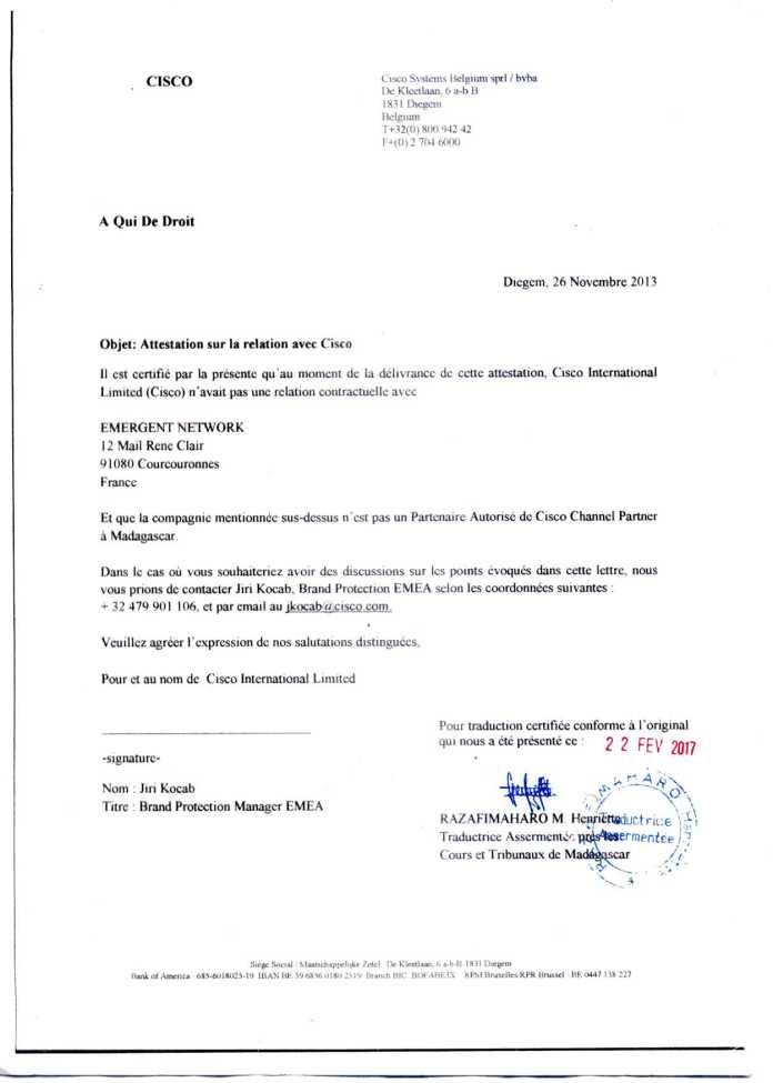 attestation cisco du 26 novembre 2013 traduite par RAZAFIMAHARO 1 - RANARISON Tsilavo a établi la première facture IOS (licence ou logiciel CISCO) d'EMERGENT pour CONNECTIC Madagascar