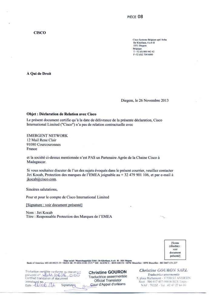 attestation cisco du 26 novembre 2013 traduite par GOURON - La Cour d'appel d'Antananarivo viole l'article 2 de la loi sur la concurrence ainsi que l'article 6 du code de de la procédure Pénale et l'article 181 de la loi sur les sociétés commerciales pour faire condamner Solo à 2 ans de prison avec sursis et 428.492 euros d'intérêts civils