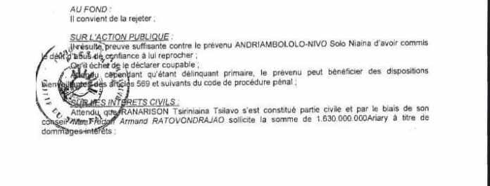 RAMBELO Volatsinana qui a oublié de donner une motivation à une condamnation - Sans motivation est le jugement du tribunal correctionnel d'Antananarivo qui condamne Solo à 2 ans de prison avec sursis et 1.500.000.000 ariary de dommages intérêts au profit de RANARISON Tsilavo