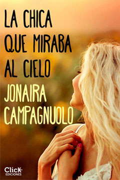 La Chica que Miraba al Cielo de Jonaira Campagnuolo, reseña.