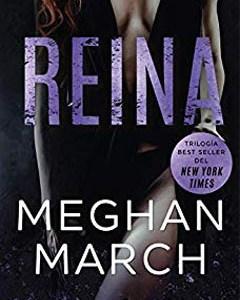 Reina de Meghan March. Reseña.