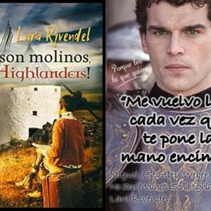 No son Molinos, ¡Son Highlanders! de Lara Rivendel. Reseña.