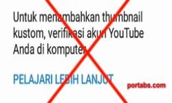 Cara Mengaktifkan Thumbnail Custom Youtube di Android (Harus Verifikasi Dulu)