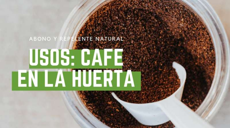 , Usos del Café en el jardín y la huerta: abono y repelente natural