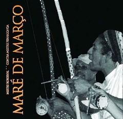 Portal Capoeira Maré de Março - Novo CD de Angola Musicalidade
