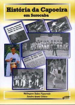 Portal Capoeira Lançamento do Livro: HISTÓRIA DA CAPOEIRA EM SOROCABA Publicações e Artigos