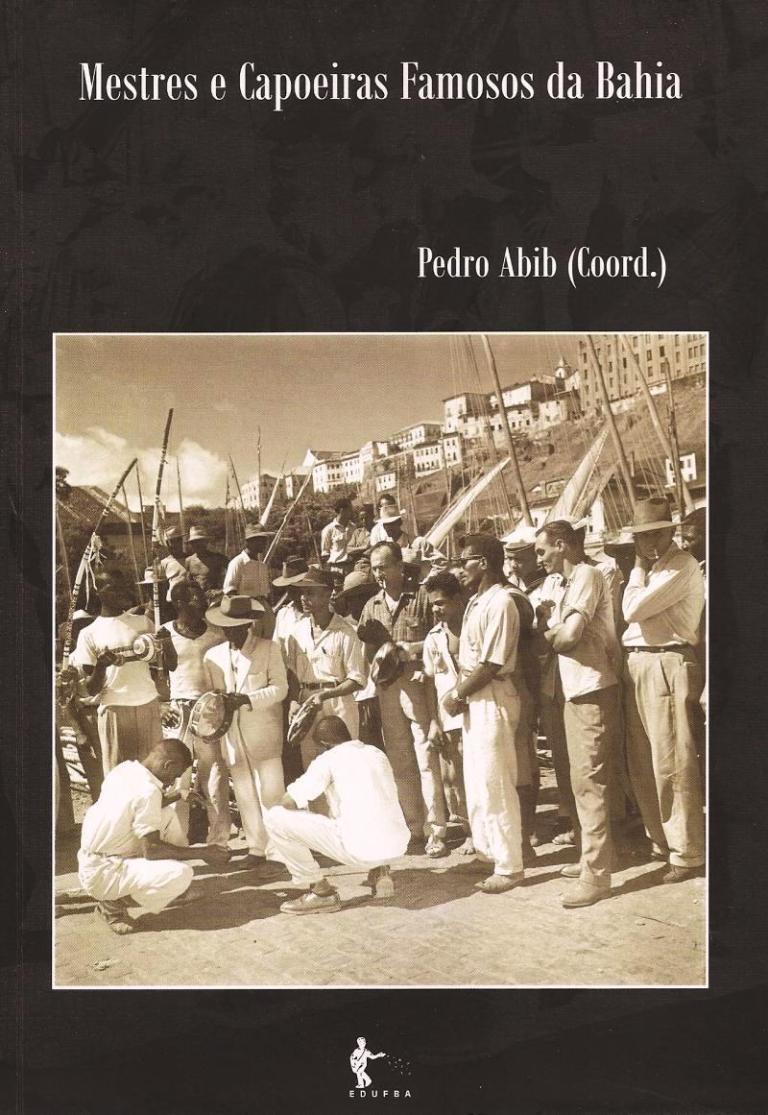 """Portal Capoeira Livro: """"MESTRES E CAPOEIRAS FAMOSOS DA BAHIA"""" Publicações e Artigos"""