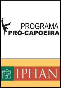 Portal Capoeira Esclarecimentos: Programa Pró-Capoeira - IPHAN Notícias - Atualidades