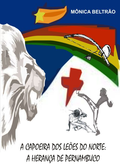 """Portal Capoeira Livro """"A Capoeira dos Leões do Norte -  a herança de Pernambuco"""" Publicações e Artigos"""