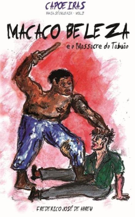 Portal Capoeira Livro Macaco Beleza e o massacre do Tabuão Notícias - Atualidades