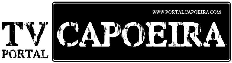TV Portal Capoeira: o novo canal da capoeira