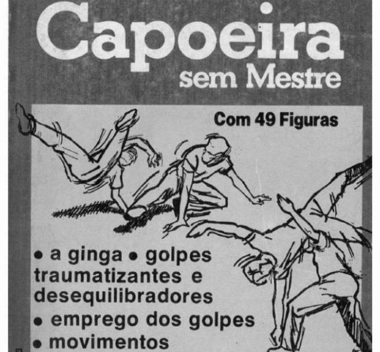 Portal Capoeira Capoeira sem mestre Crônicas da Capoeiragem