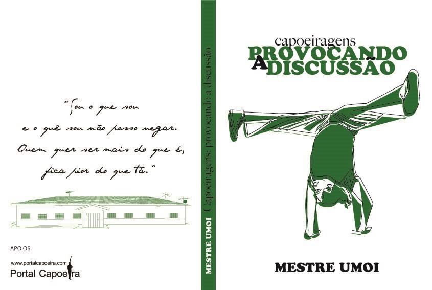 Portal Capoeira Lançamento do Livro: CAPOEIRAGENS – PROVOCANDO A DISCUSSÃO Notícias - Atualidades