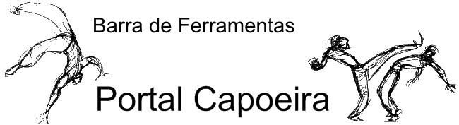 Portal Capoeira Ferramentas e Aplicações Interatividade/Serviços Portal Capoeira