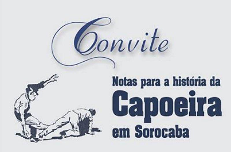 """Sorocaba: o historiador, Carlos Carvalho Cavalheiro, lança o livro """"Notas para a História da Capoeira em Sorocaba"""""""