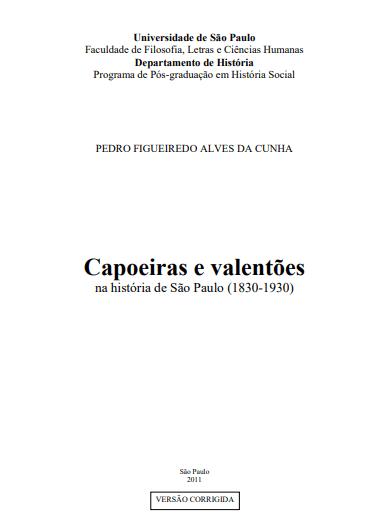 Capoeira e Valentões de São Paulo (1830 - 1930)