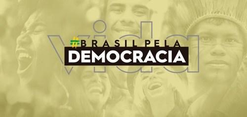 Entidades e movimentos sociais se unem em defesa da democracia e da vida